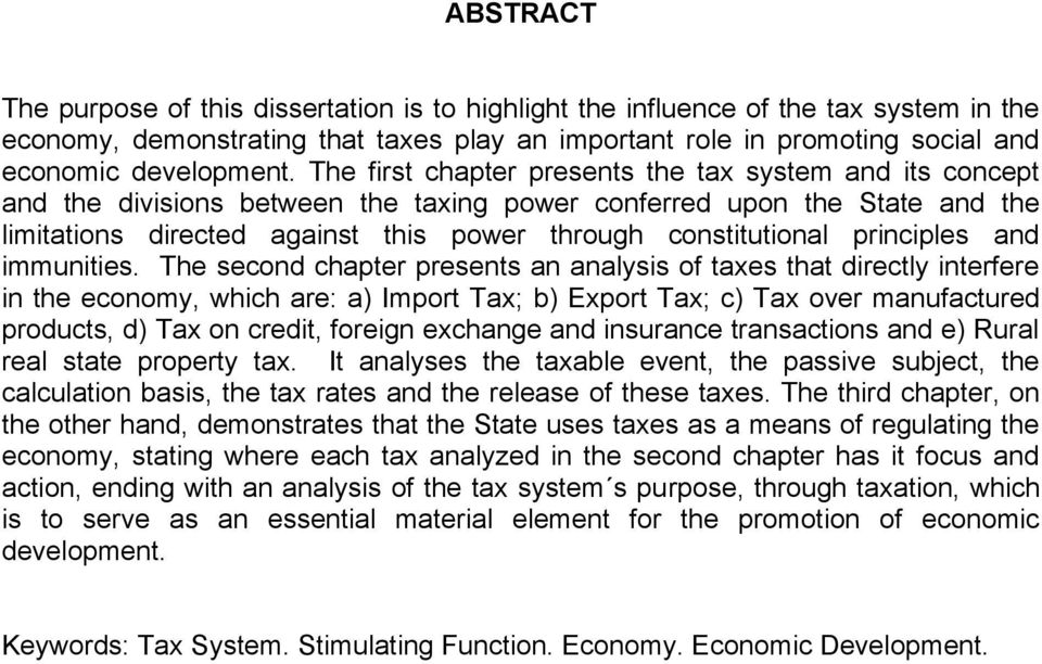 The first chapter presents the tax system and its concept and the divisions between the taxing power conferred upon the State and the limitations directed against this power through constitutional