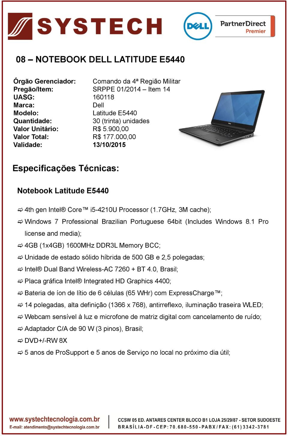 7GHz, 3M cache); Windows 7 Professional Brazilian Portuguese 64bit (Includes Windows 8.