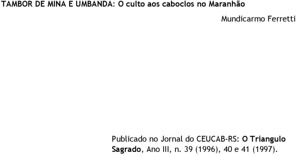 Publicado no Jornal do CEUCAB-RS: O