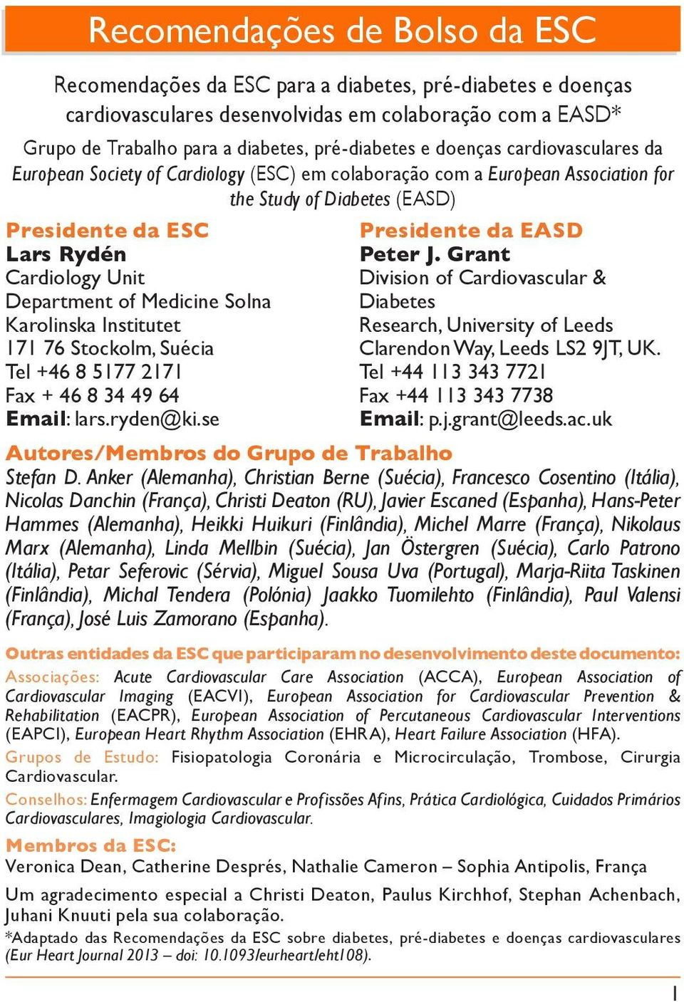 diseases of da European Society the of Cardiology European Society (ESC) em of Cardiology colaboração (ESC) com and a working European ssociation for in collaboration with the the European Study of