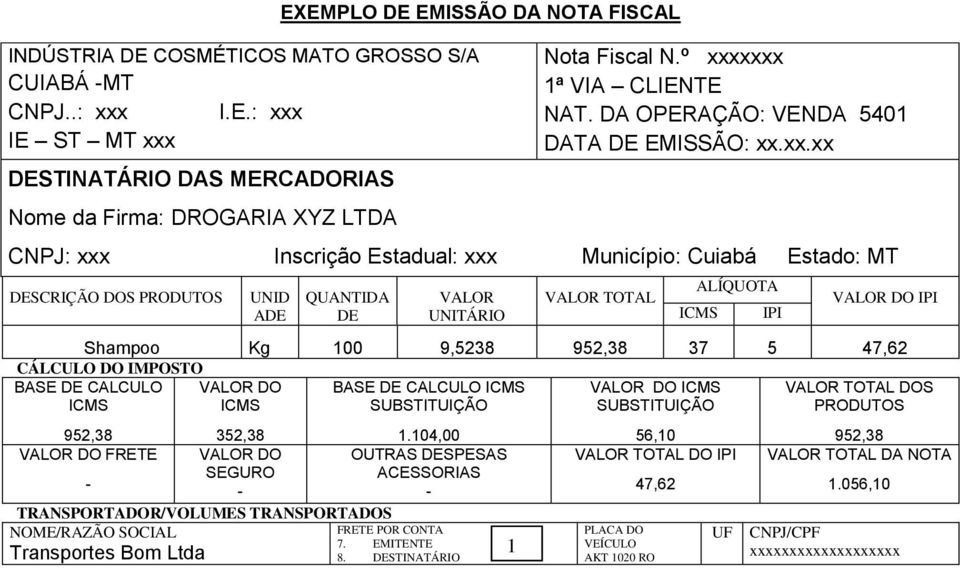 TOTAL ALÍQUOTA IPI VALOR DO IPI Shampoo Kg 100 9,5238 37 5 47,62 CÁLCULO DO IMPOSTO BASE DE CALCULO VALOR DO BASE DE CALCULO VALOR DO VALOR TOTAL DOS 352,38 1.