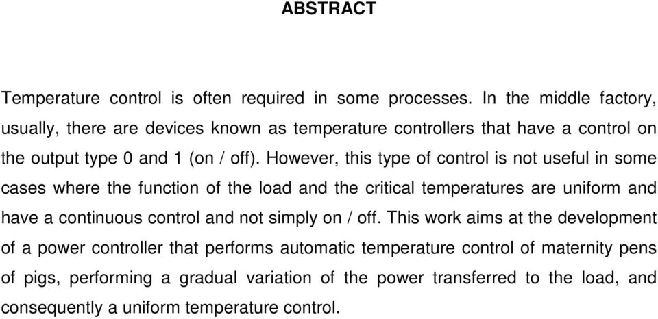 However, this type of control is not useful in some cases where the function of the load and the critical temperatures are uniform and have a continuous