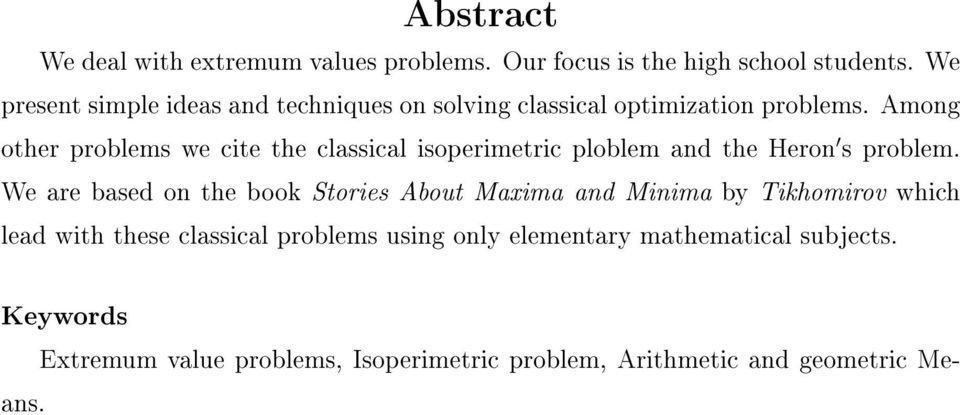 Among other problems we cite the classical isoperimetric ploblem and the Heron s problem.
