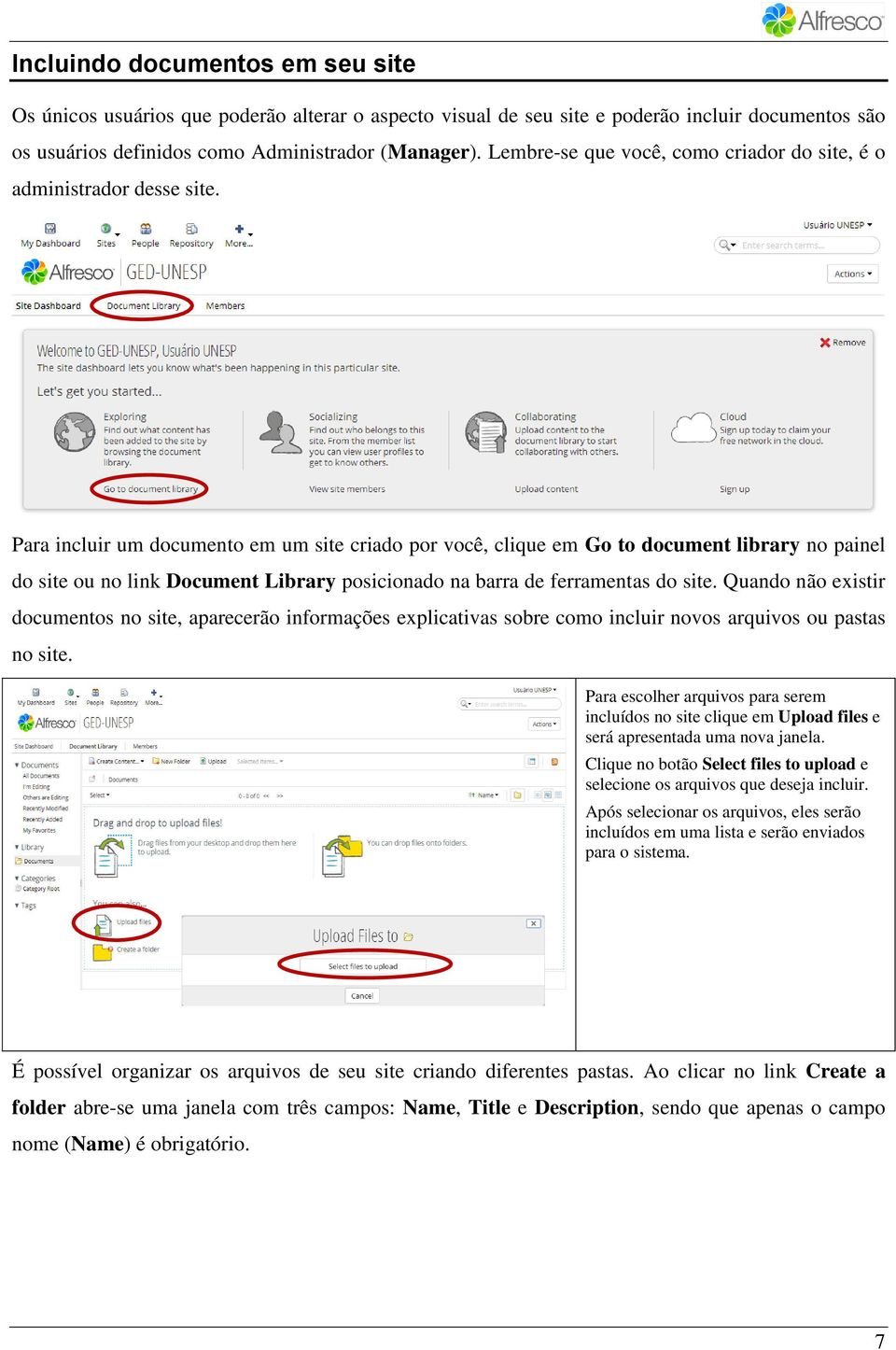 Para incluir um documento em um site criado por você, clique em Go to document library no painel do site ou no link Document Library posicionado na barra de ferramentas do site.