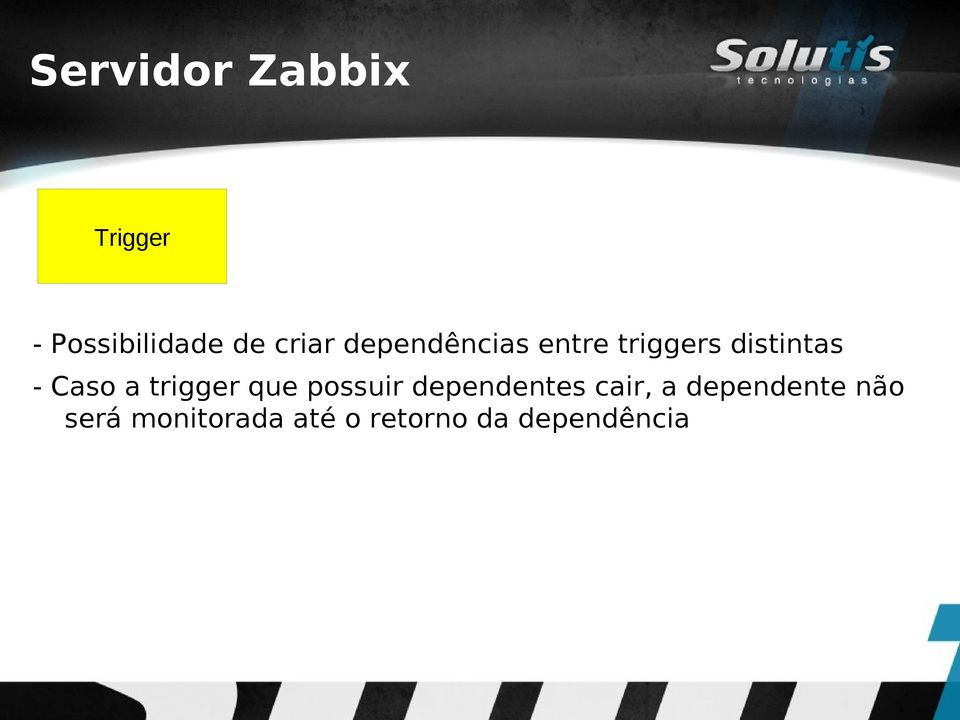 trigger que possuir dependentes cair, a