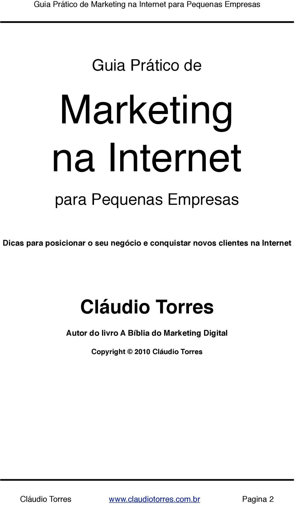 Internet Cláudio Torres Autor do livro A Bíblia do Marketing Digital