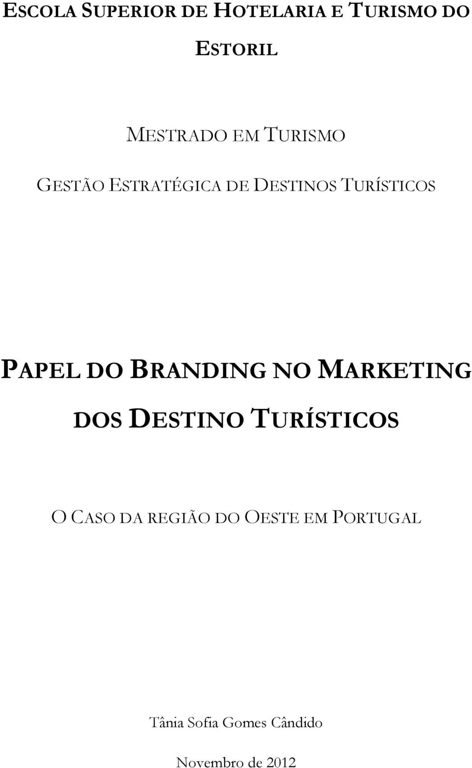 BRANDING NO MARKETING DOS DESTINO TURÍSTICOS O CASO DA REGIÃO