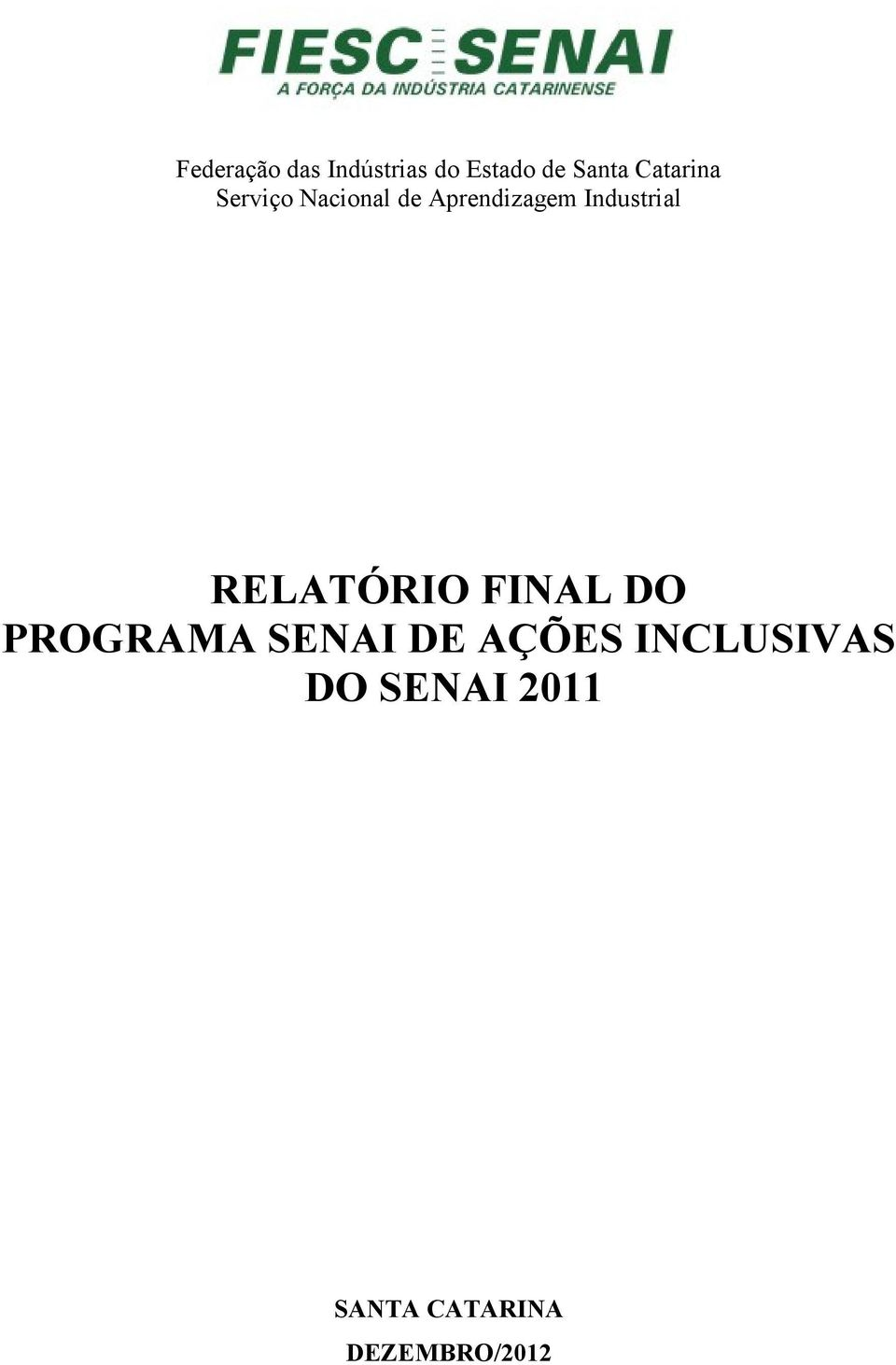 Industrial RELATÓRIO FINAL DO PROGRAMA SENAI DE