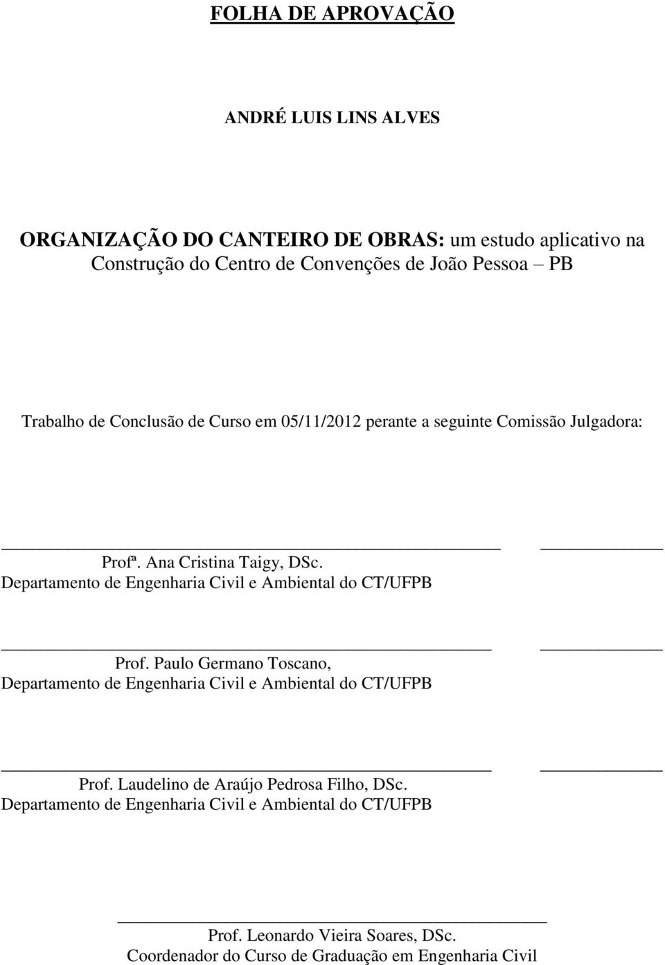 Departamento de Engenharia Civil e Ambiental do CT/UFPB Prof. Paulo Germano Toscano, Departamento de Engenharia Civil e Ambiental do CT/UFPB Prof.