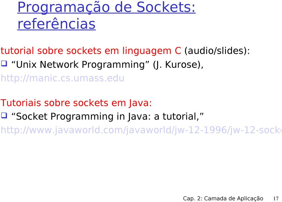 edu Tutoriais sobre sockets em Java: Socket Programming in Java: a tutorial,