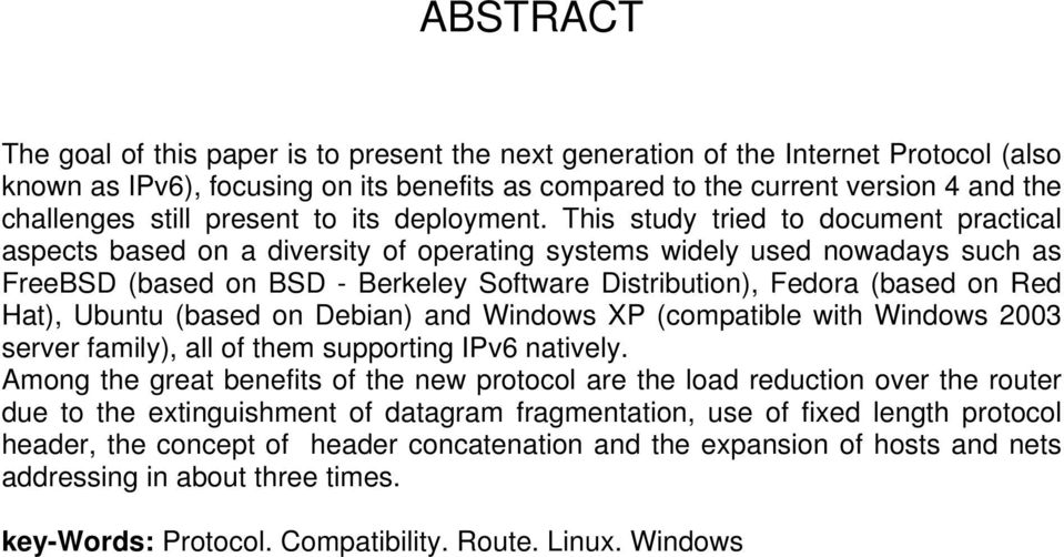 This study tried to document practical aspects based on a diversity of operating systems widely used nowadays such as FreeBSD (based on BSD - Berkeley Software Distribution), Fedora (based on Red