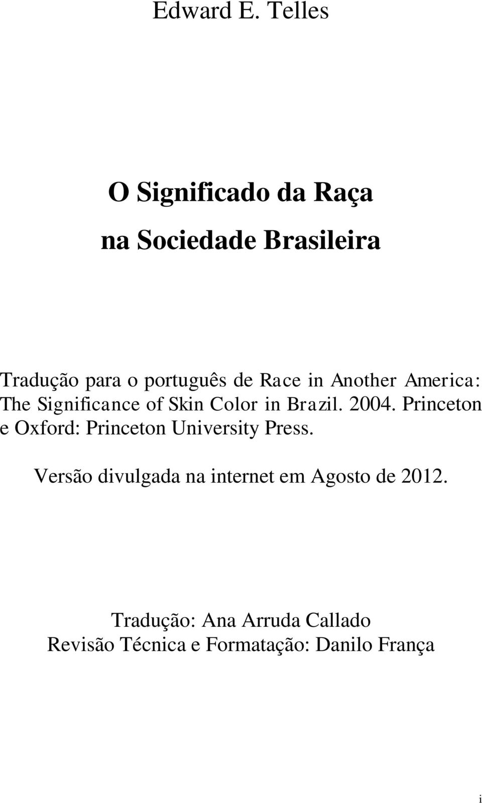 Race in Another America: The Significance of Skin Color in Brazil. 2004.