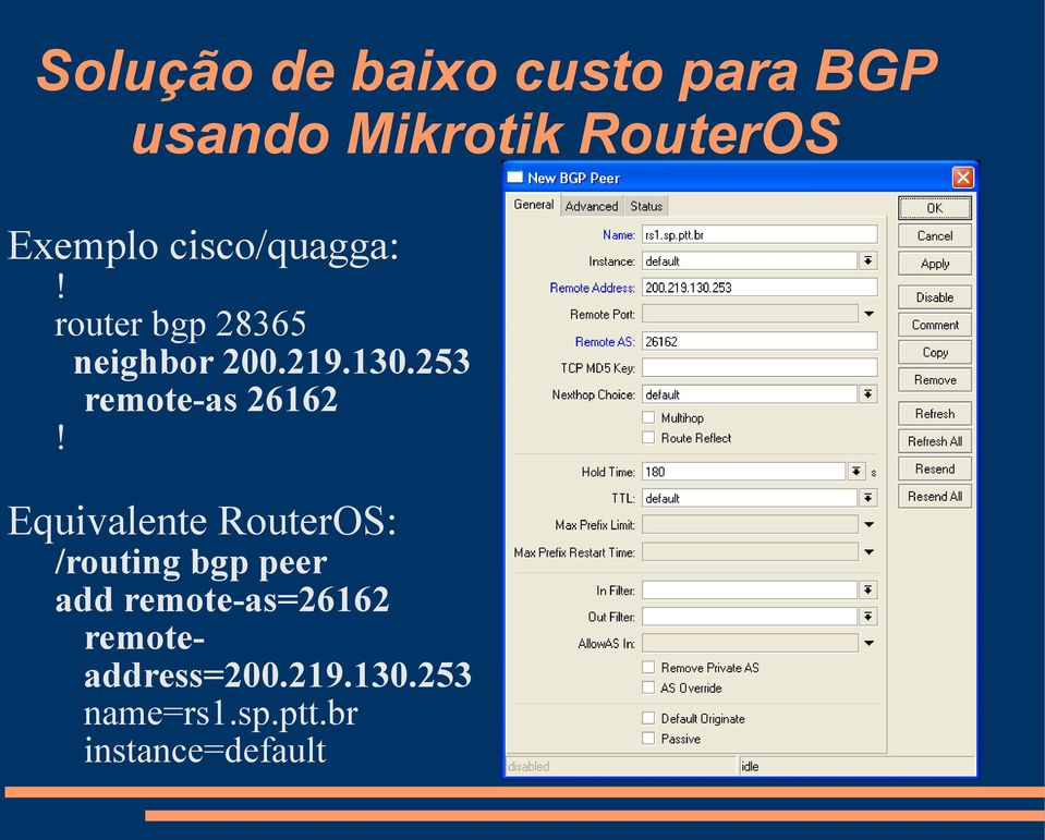 253 remote-as 26162 Equivalente RouterOS: /routing