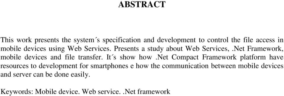 Net Framework, mobile devices and file transfer. It s show how.