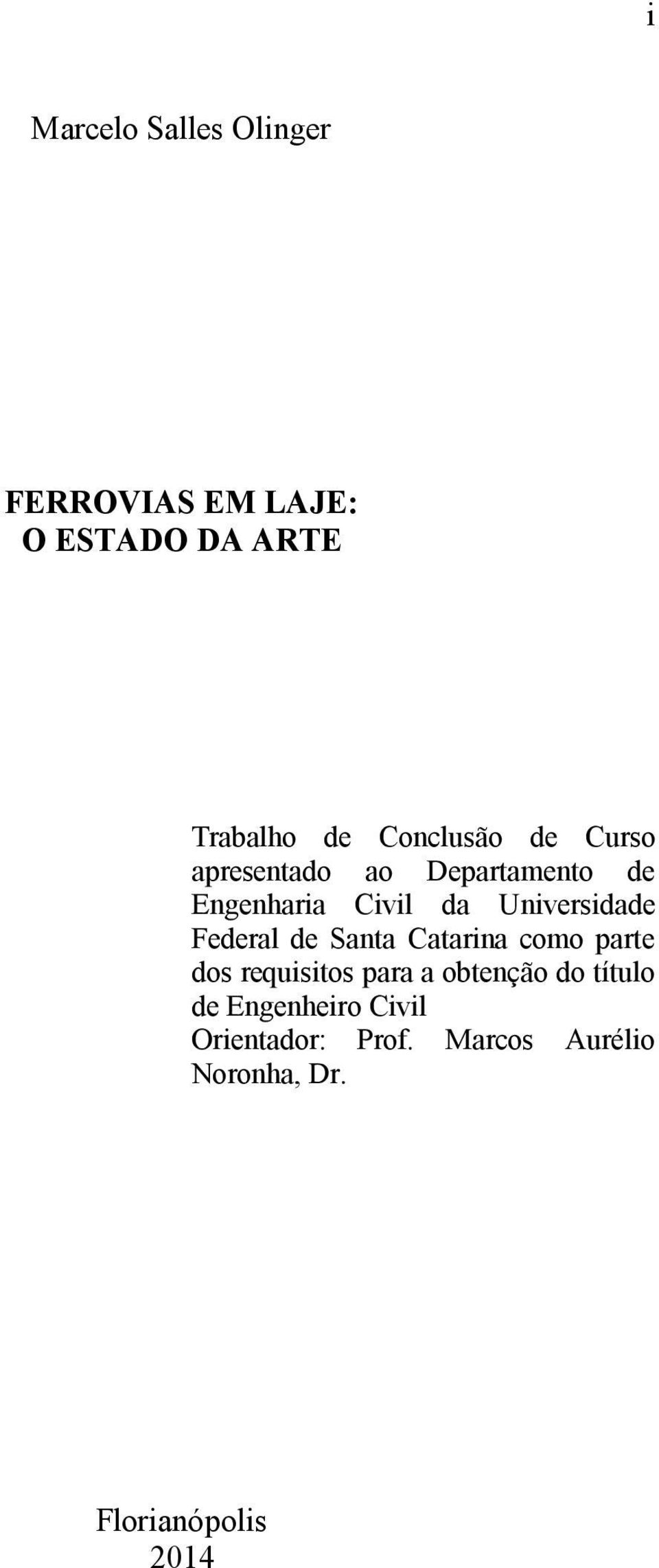 Universidade Federal de Santa Catarina como parte dos requisitos para a