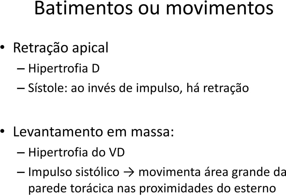 em massa: Hipertrofia do VD Impulso sistólico movimenta