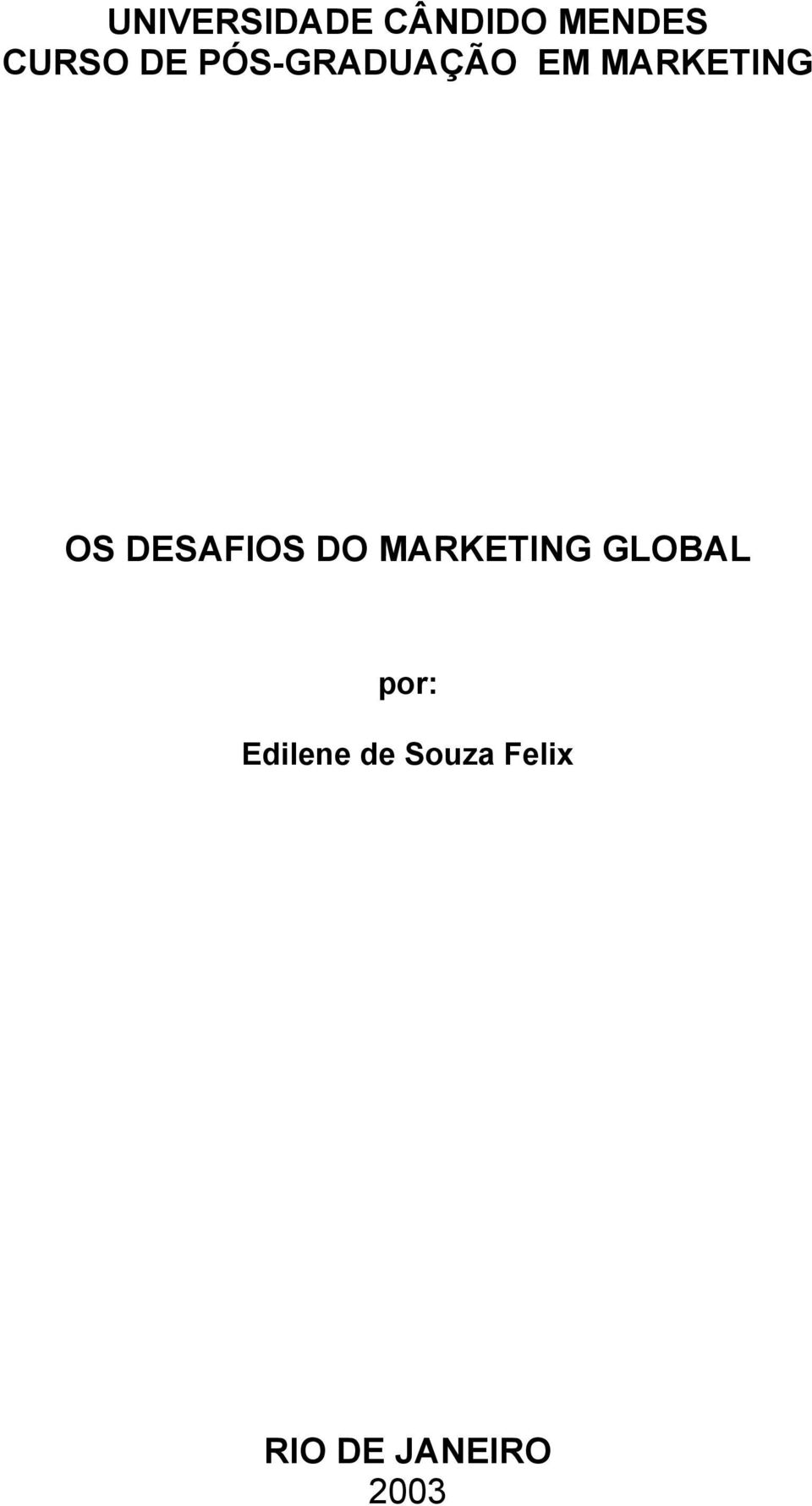 DESAFIOS DO MARKETING GLOBAL por: