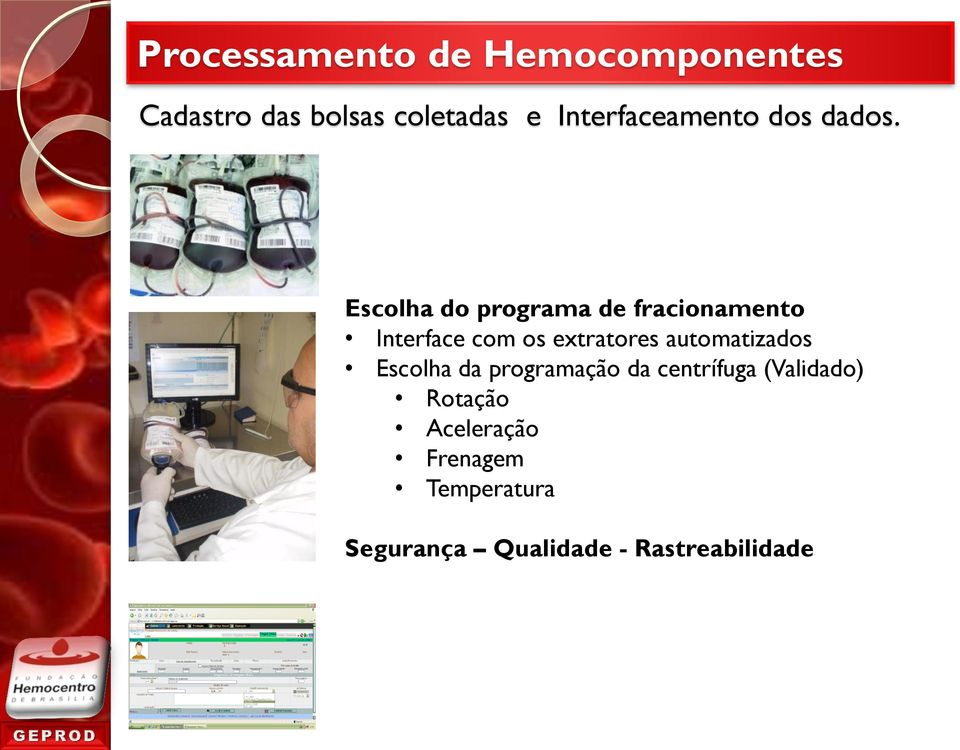 Escolha do programa de fracionamento Interface com os extratores