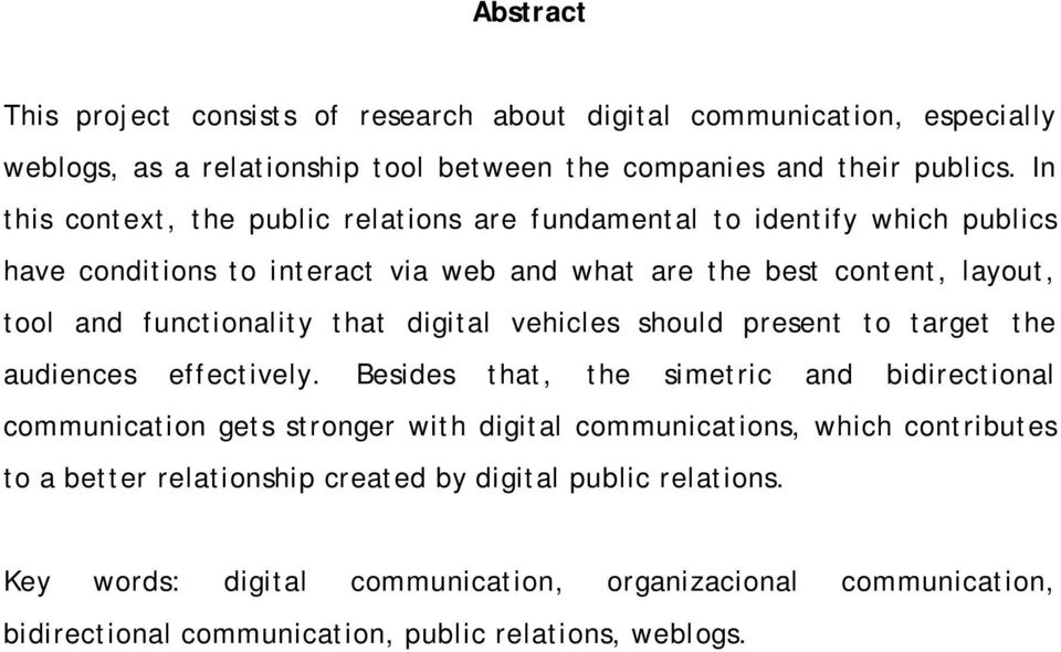 that digital vehicles should present to target the audiences effectively.