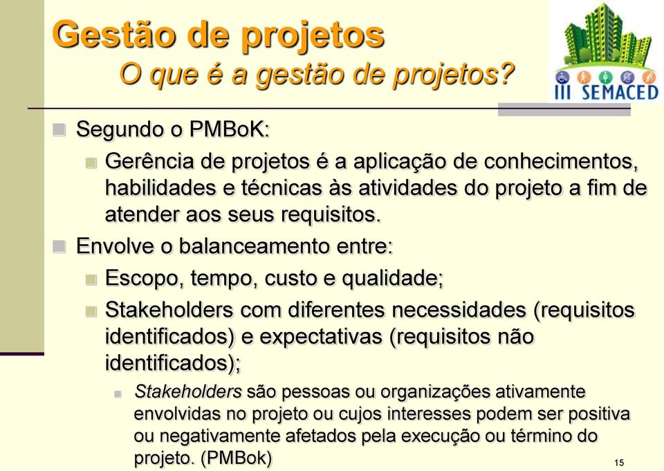 seus requisitos.