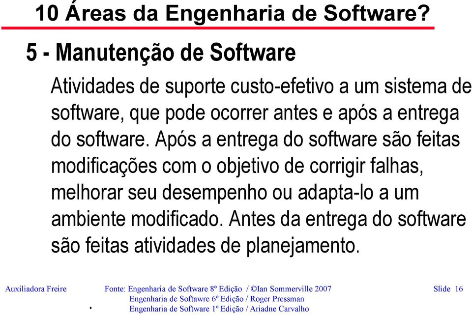 entrega do software.