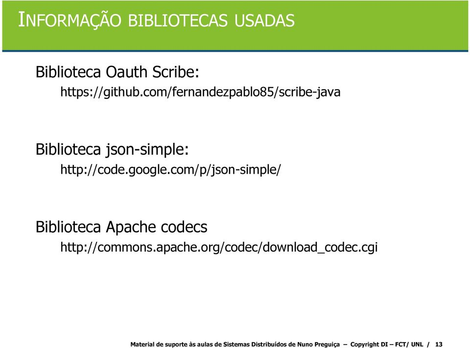 com/p/json-simple/ Biblioteca Apache codecs http://commons.apache.