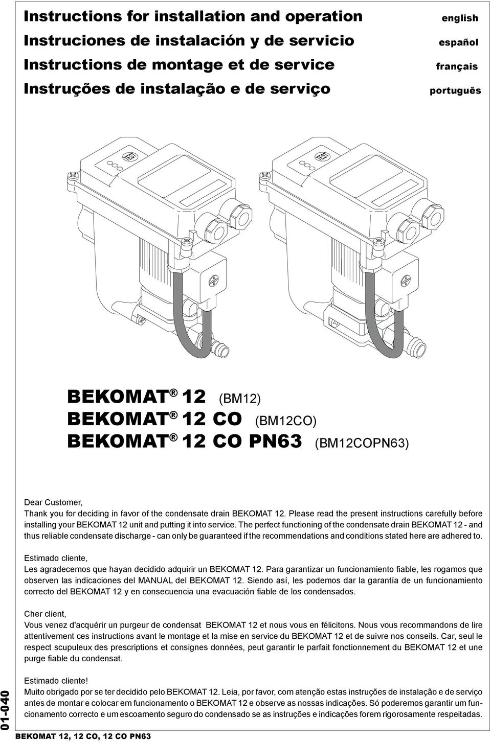 Please read the present instructions carefully before installing your BEKOMAT 12 unit and putting it into service.