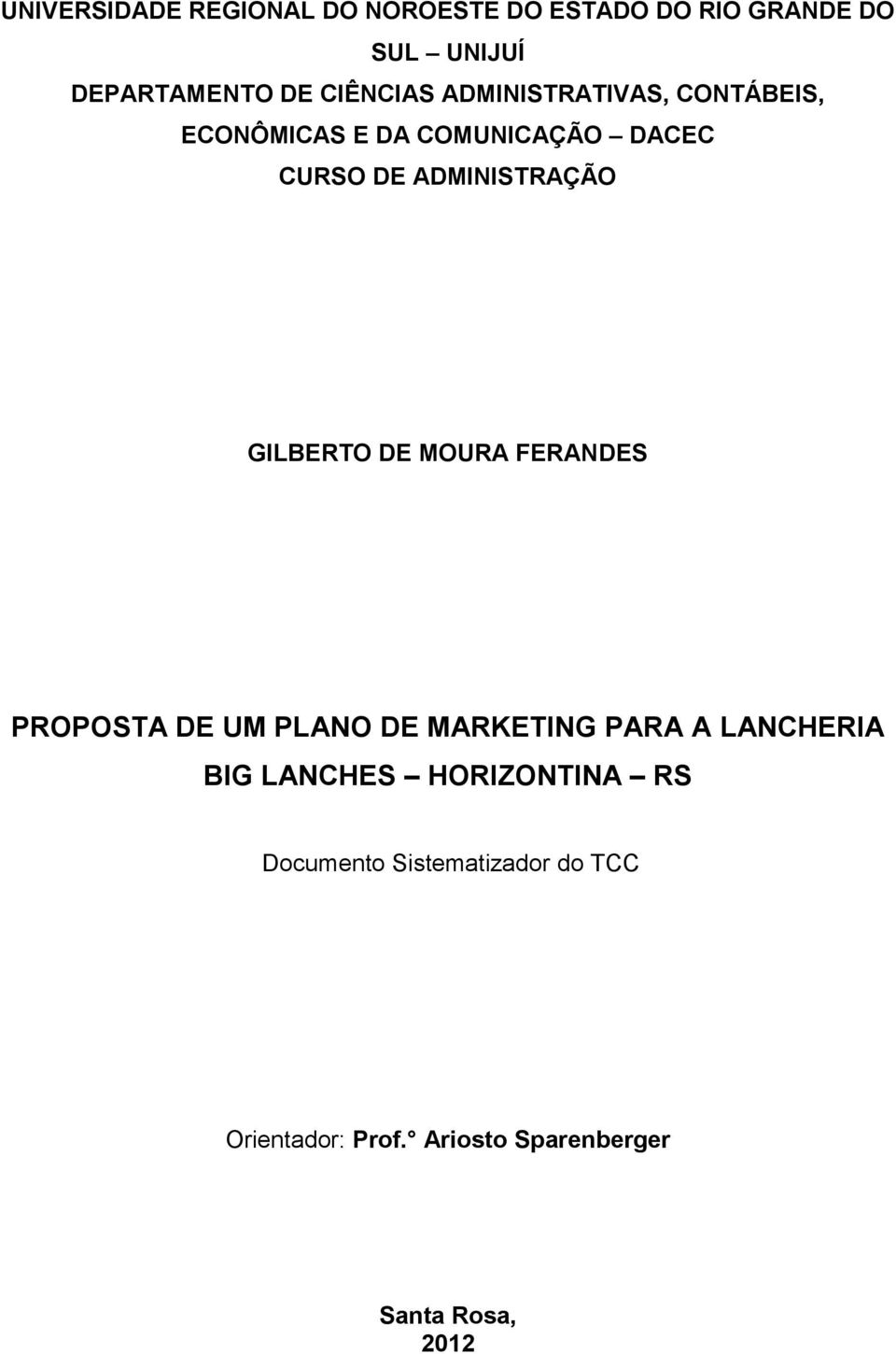 GILBERTO DE MOURA FERANDES PROPOSTA DE UM PLANO DE MARKETING PARA A LANCHERIA BIG LANCHES