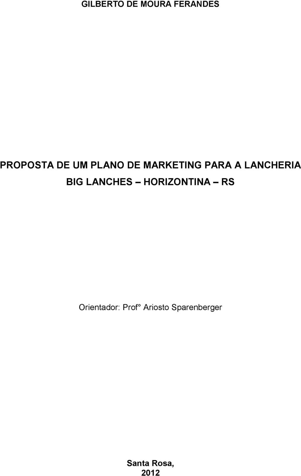 BIG LANCHES HORIZONTINA RS Orientador: