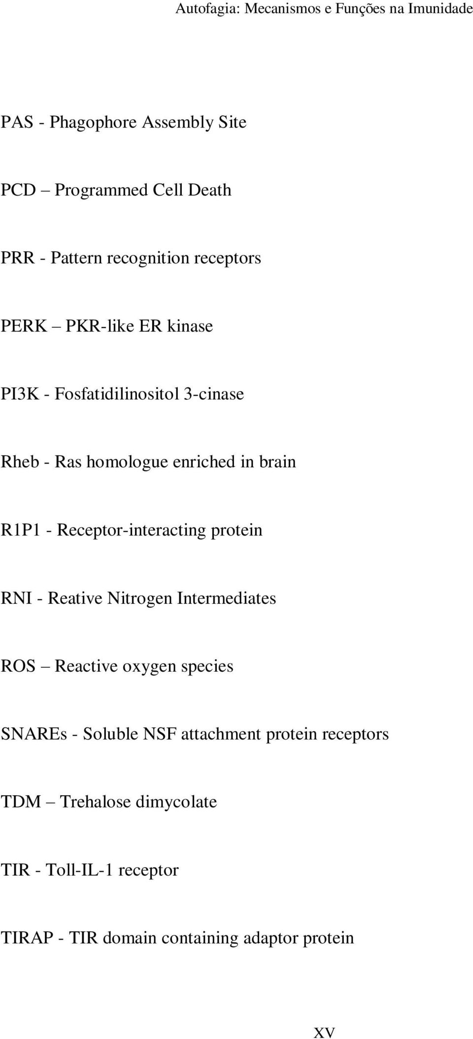 protein RNI - Reative Nitrogen Intermediates ROS Reactive oxygen species SNAREs - Soluble NSF attachment