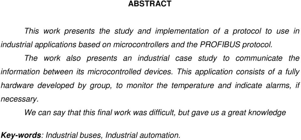 The work also presents an industrial case study to communicate the information between its microcontrolled devices.