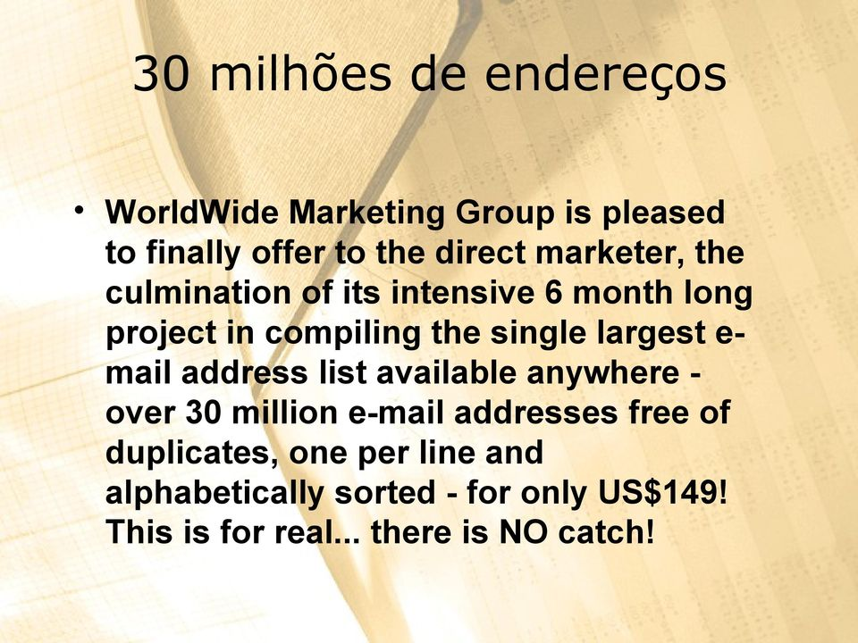largest e- mail address list available anywhere - over 30 million e-mail addresses free of