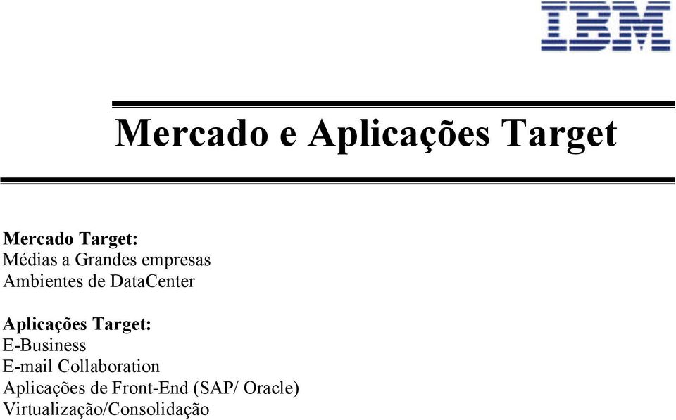 Target: E-Business E-mail Collaboration Aplicações