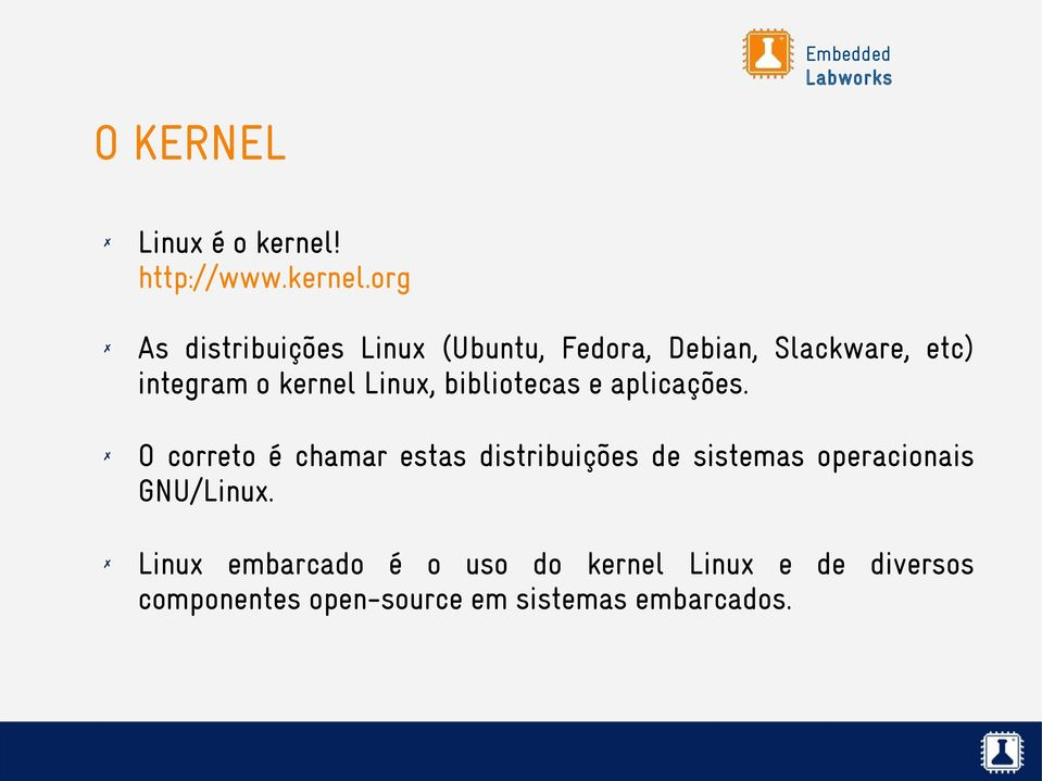 org As distribuições Linux (Ubuntu, Fedora, Debian, Slackware, etc) integram o