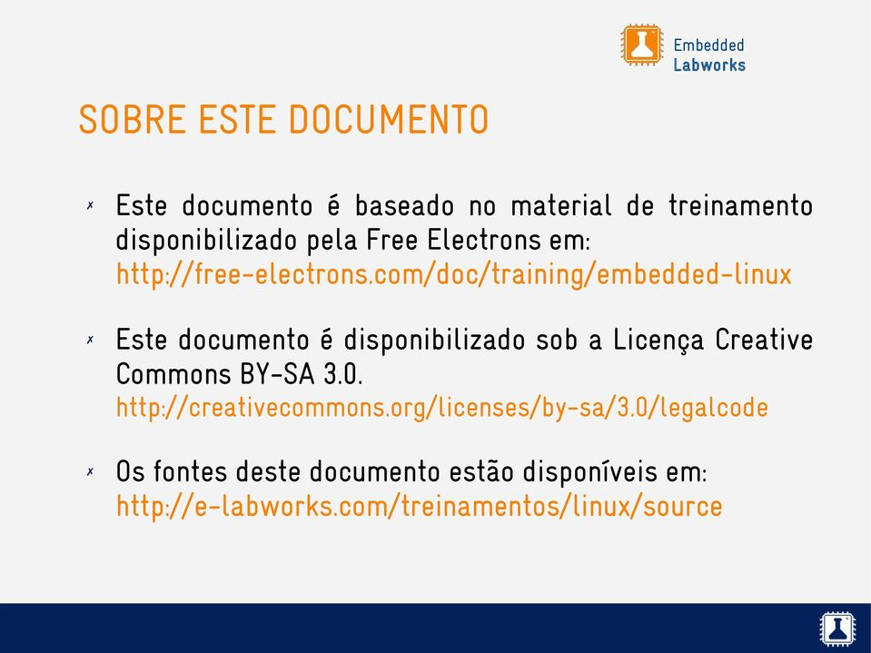 com/doc/training/embedded-linux Este documento é disponibilizado sob a Licença Creative Commons