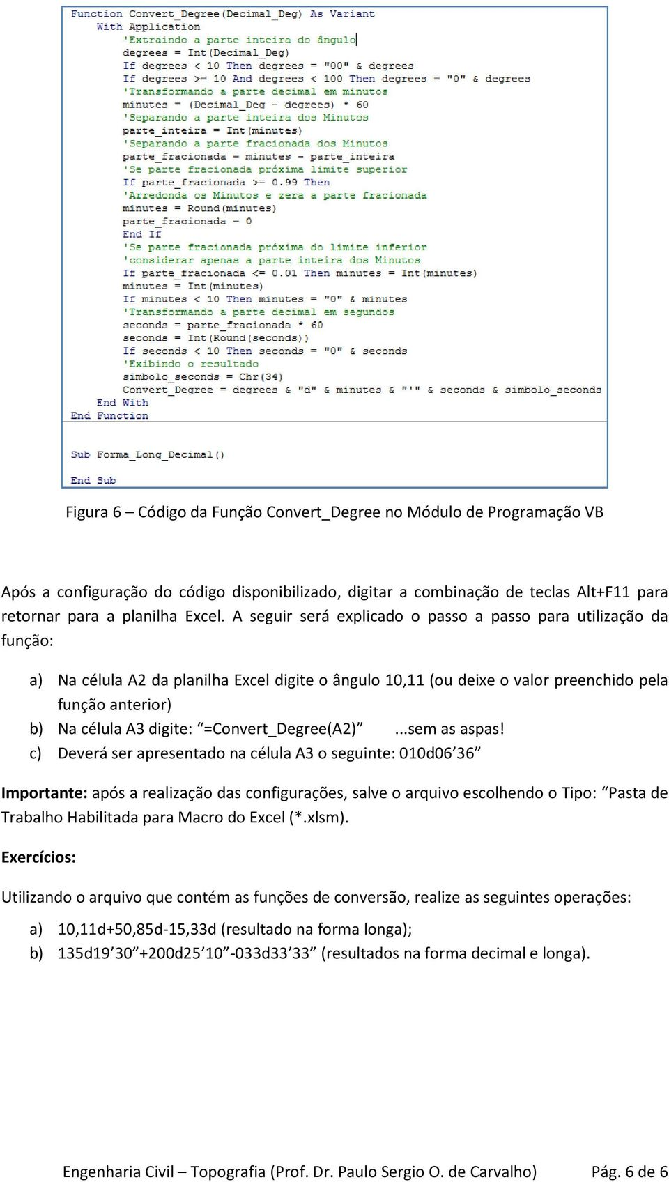 =Convert_Degree(A2)...sem as aspas!