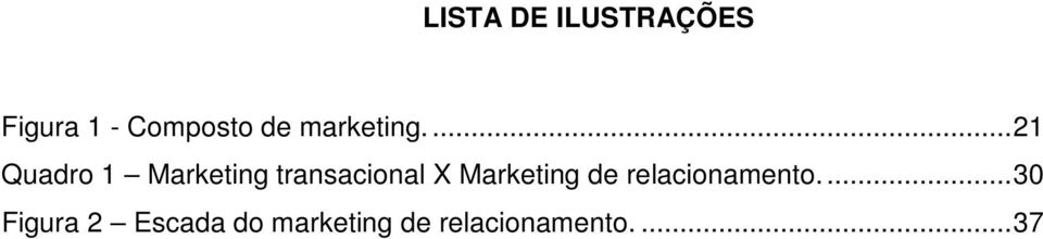 ... 21 Quadro 1 Marketing transacional X