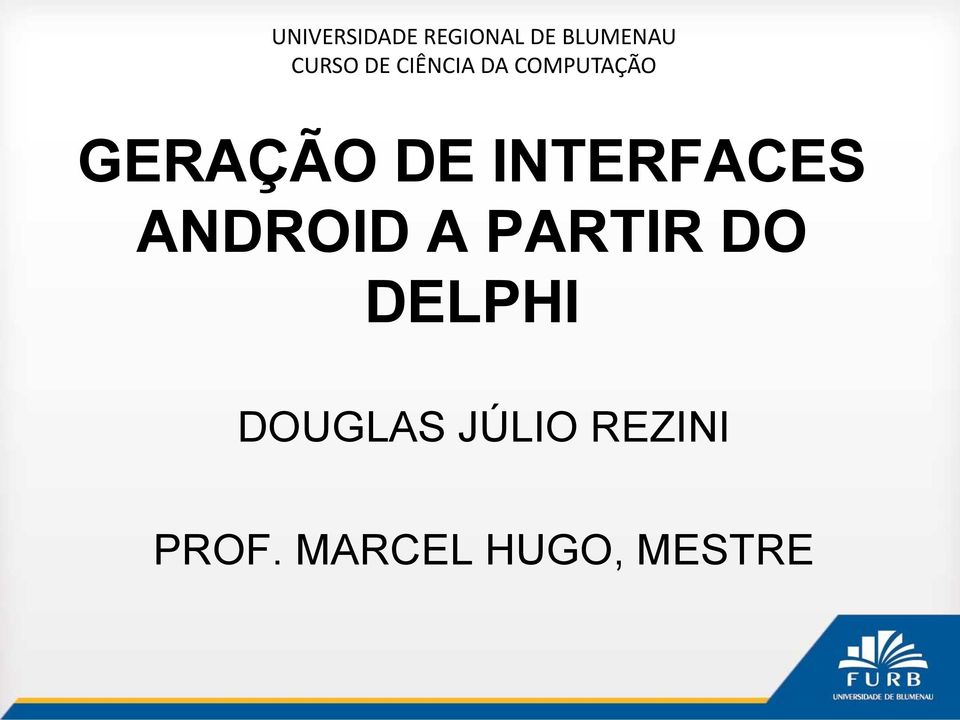 INTERFACES ANDROID A PARTIR DO DELPHI