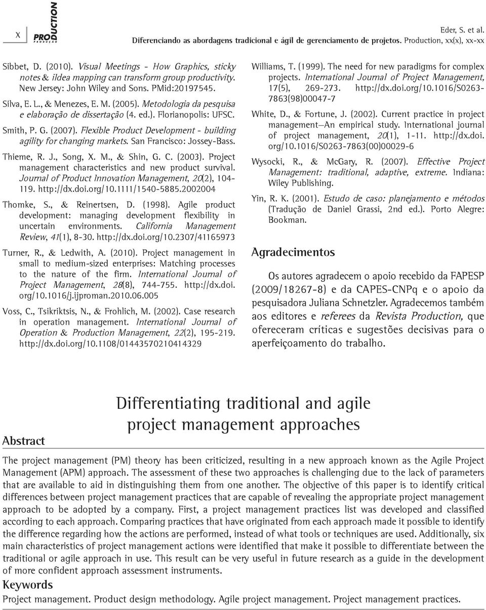 San Francisco: Jossey-Bass. Thieme, R. J., Song, X. M., & Shin, G. C. (2003). Project management characteristics and new product survival. Journal of Product Innovation Management, 20(2), 104-119.
