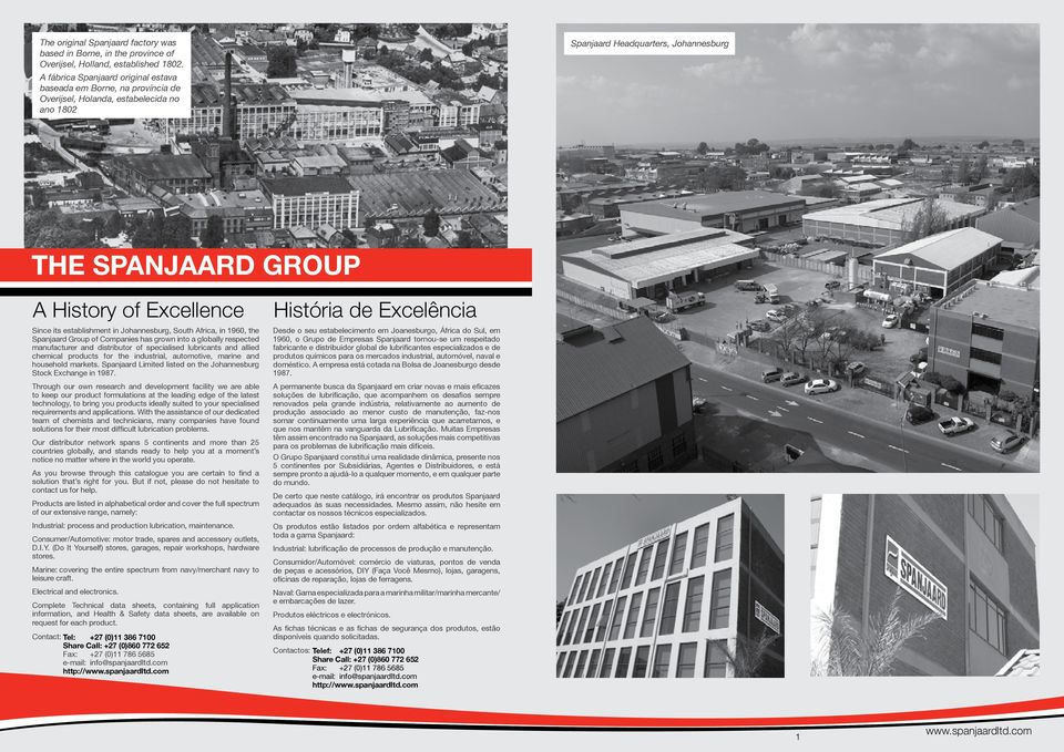 Since its establishment in Johannesburg, South Africa, in 1960, the Spanjaard Group of Companies has grown into a globally respected manufacturer and distributor of specialised lubricants and allied