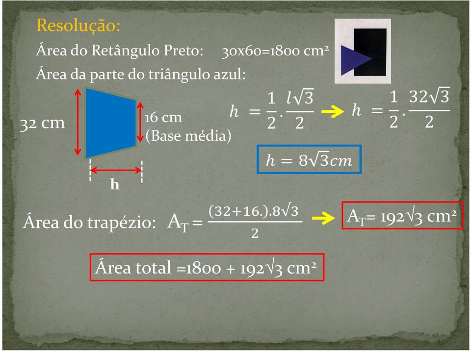 azul: 32 cm 16 cm (Base média) h Área do