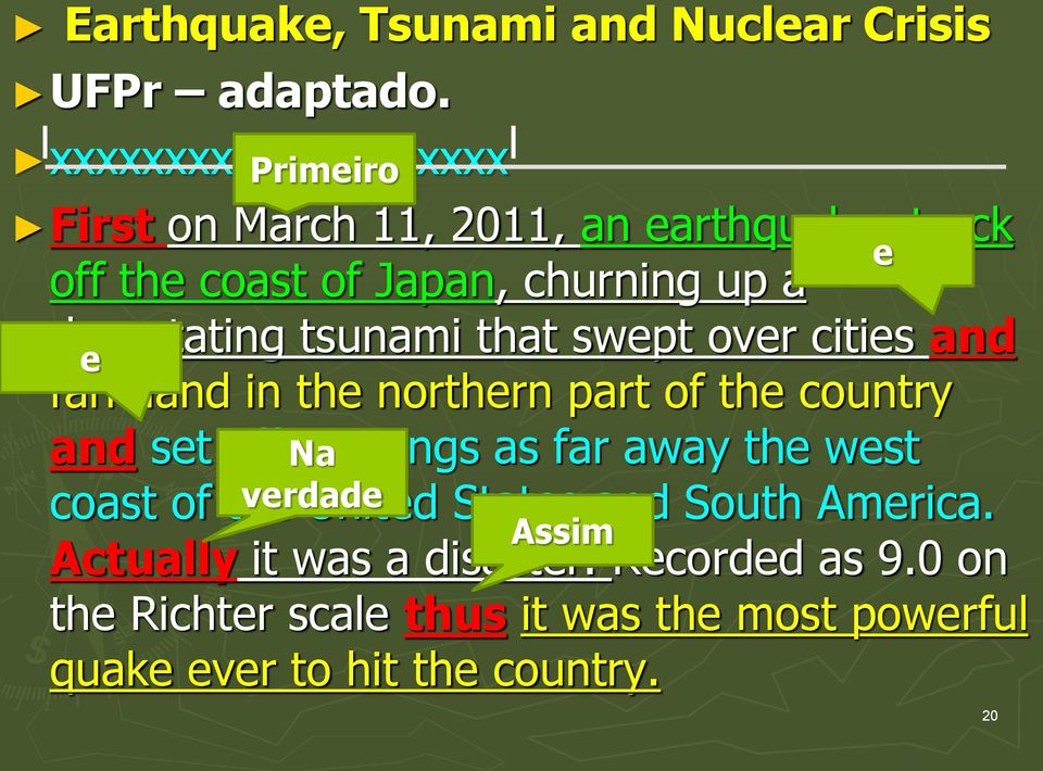devastating tsunami that swept over cities and e farmland in the northern part of the country and set off Na warnings as far