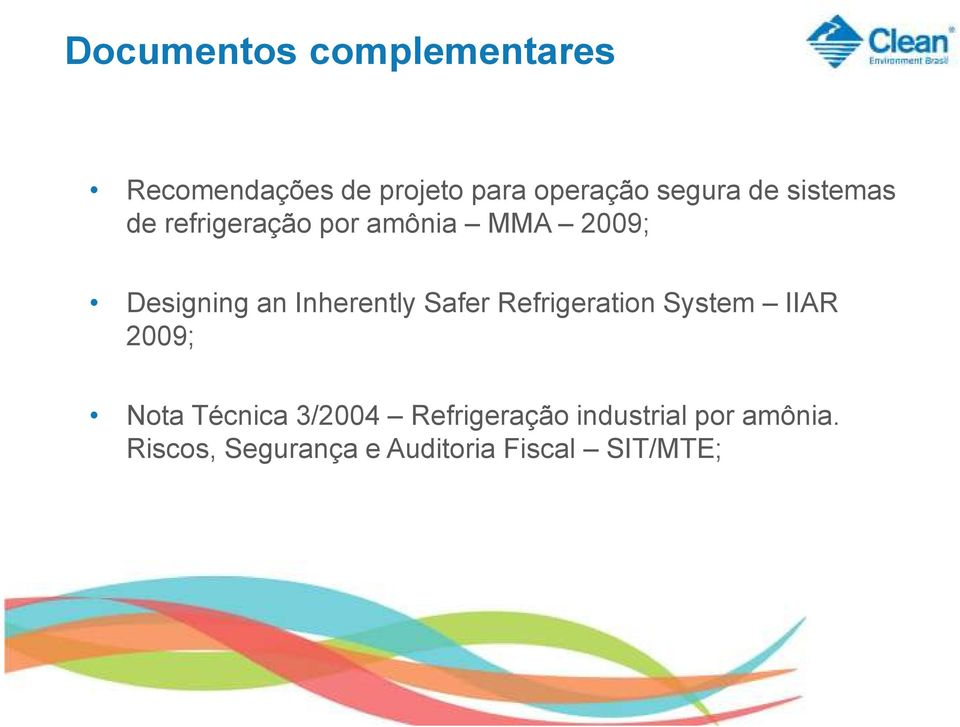 Inherently Safer Refrigeration System IIAR 2009; Nota Técnica 3/2004