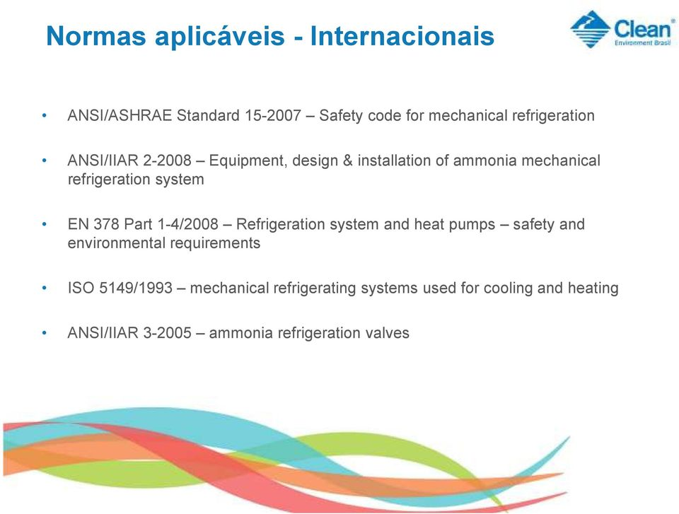 system EN 378 Part 1-4/2008 Refrigeration system and heat pumps safety and environmental requirements