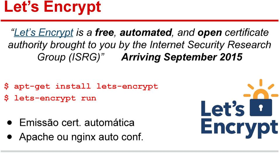 Research Group (ISRG) Arriving September 2015 $ apt-get install