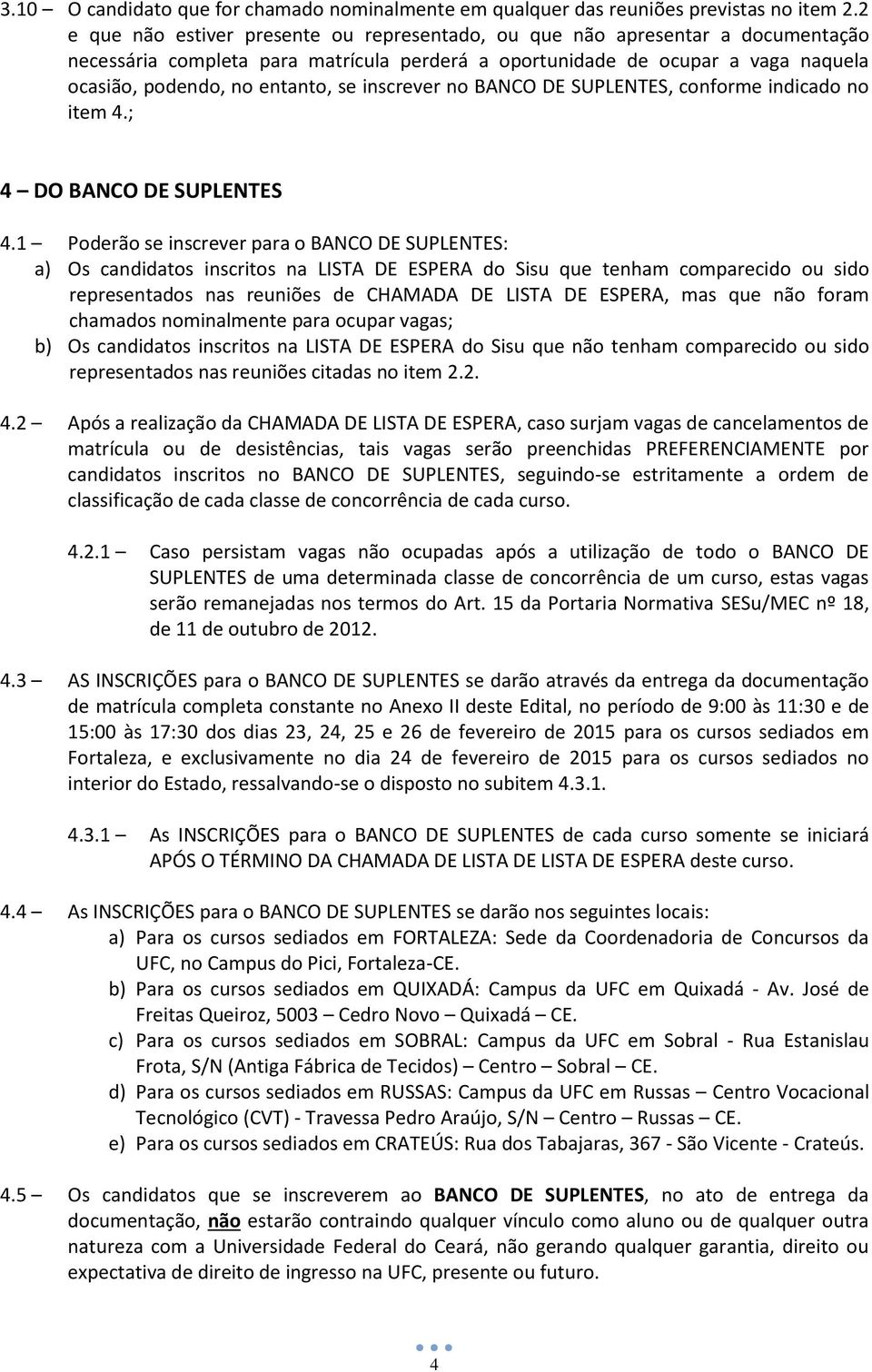 inscrever no BANCO DE SUPLENTES, conforme indicado no item 4.; 4 DO BANCO DE SUPLENTES 4.