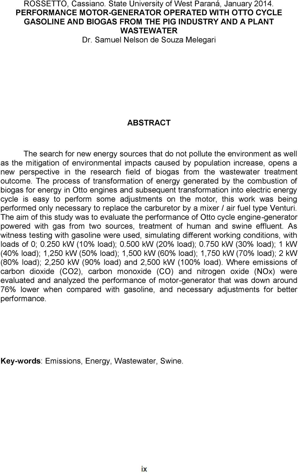 a new perspective in the research field of biogas from the wastewater treatment outcome.