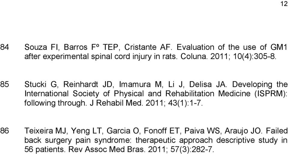 Developing the International Society of Physical and Rehabilitation Medicine (ISPRM): following through. J Rehabil Med.