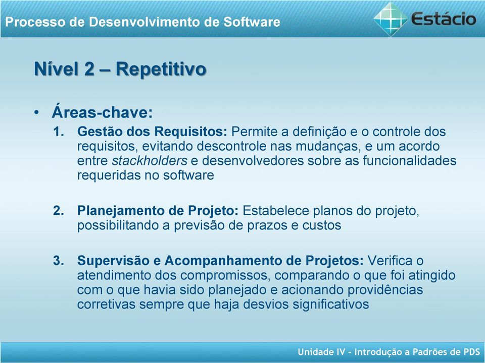 desenvolvedores sobre as funcionalidades requeridas no software 2.