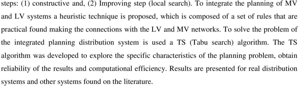 connections with the LV and MV networks. To solve the problem of the integrated planning distribution system is used a TS (Tabu search) algorithm.